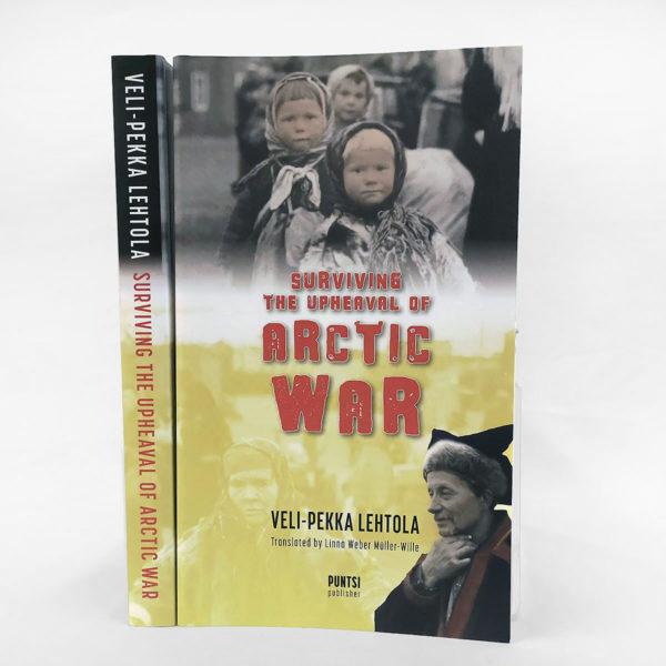Kirja, englannin kielinen, Veli-Pekka Lehtola. Surviving the upheaval of arctic war.